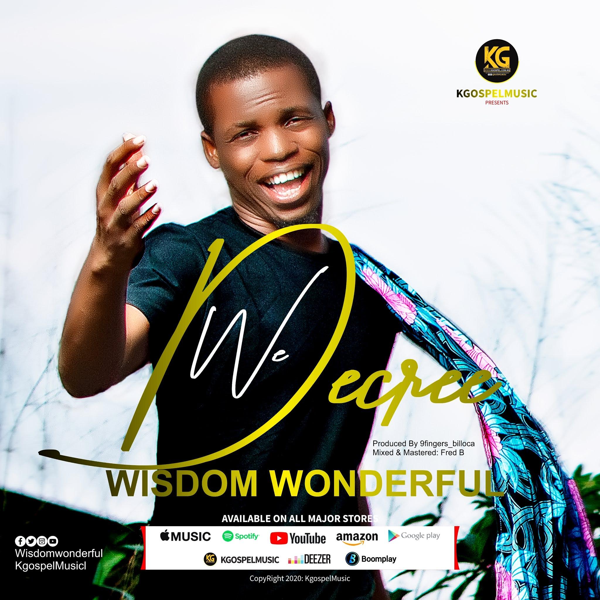 We Decree -  Wisdom Wonderful