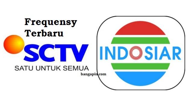 Frequensy SCTV dan Indosiar Terbaru 2017