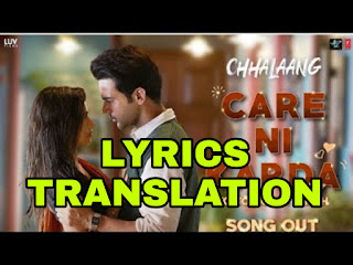 Care Ni Karda Lyrics | Translation | in English – Chhalaang | Honey Singh