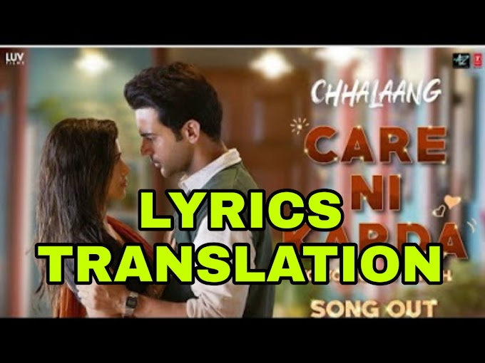 Care Ni Karda Lyrics | Translation | in English – Chhalaang | Honey Singh