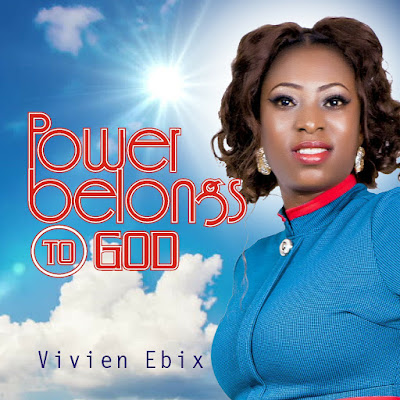 Vivien Ebix - Power Belongs To God Lyrics