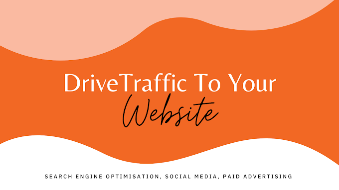 How To Drive Traffic To Your Website 2020