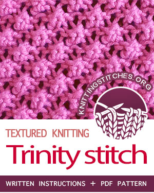 Textured Knitting Stitches. #howtoknit the Trinity Stitch Pattern. FREE written instructions, PDF knitting pattern.  #knittingstitches #knitting #knittingstitchpatterns