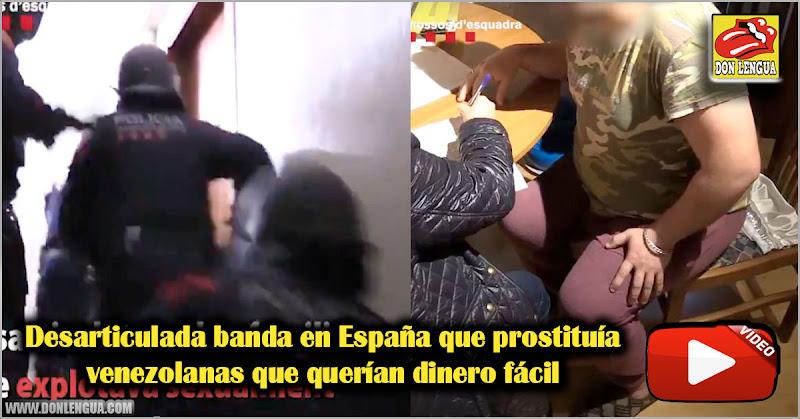 Desarticulada banda en España que prostituía venezolanas que querían dinero fácil