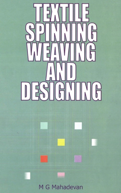 Textile Spinning, Weaving and Designing