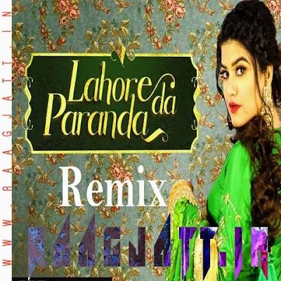 Lahore Da Paranda (remix) by Kaur B lyrics