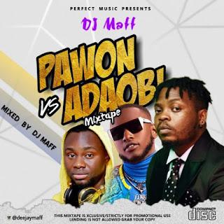 Mixtape: DJ Maff – Pawon vs Adaobi Mixtape