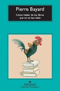 Cómo hablar de los libros que no se han leído, por Pierre Bayard