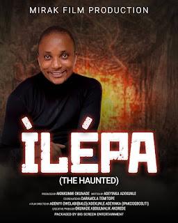 ÌLÉPA (The Haunted), Mirak Film Production & Produced By Akinkunmi Okunade