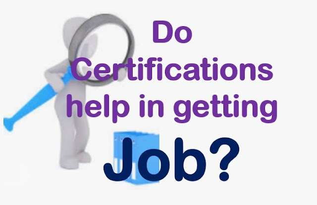 Do Certification help in getting job | Why Certification is important?