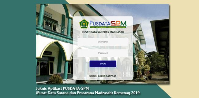 Juknis Aplikasi PUSDATA-SPM (Pusat Data Sarana dan Prasarana Madrasah) Kemenag 2019