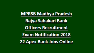 MPRSB Madhya Pradesh Rajya Sahakari Bank Officers Recruitment Exam Notification 2018 22 Apex Bank Jobs Online