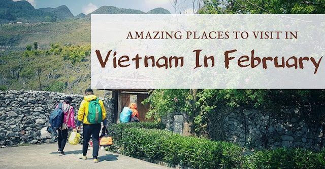 Top Destinations Not To Be Missed When Coming To Vietnam In February
