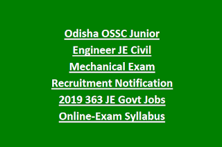 Odisha OSSC Junior Engineer JE Civil Mechanical Exam Recruitment Notification 2019 363 JE Govt Jobs Online-Exam Syllabus