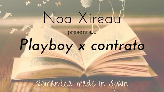 Noa Xireau_Playboy por contrato