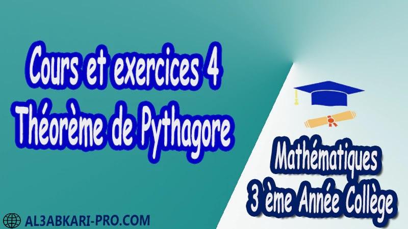 Cours et exercices 4 Théorème de pythagore - 3 ème Année Collège pdf Théorème de Pythagore pythagore Pythagore pythagore inverse Propriété Pythagore pythagore Réciproque du théorème de Pythagore Cercles et théorème de Pythagore Utilisation de la calculatrice Maths Mathématiques de 3 ème Année Collège BIOF 3AC Cours Théorème de Pythagore Résumé Théorème de Pythagore Exercices corrigés Théorème de Pythagore Devoirs corrigés Examens régionaux corrigés Fiches pédagogiques Contrôle corrigé Travaux dirigés td pdf