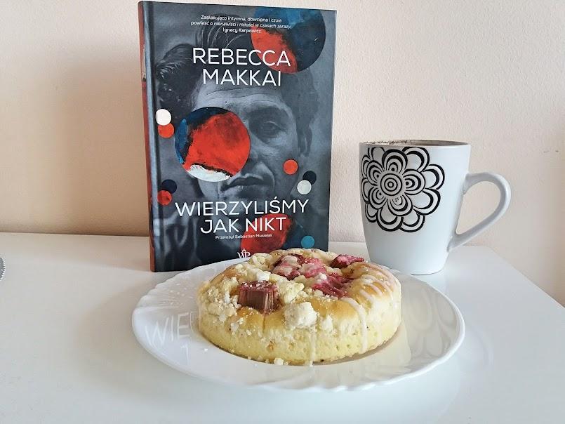 """Doceń życie, póki jeszcze możesz: """"Wierzyliśmy jak nikt"""" - Rebecca Makkai"""