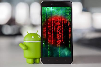 Waspada Ciri-ciri Android Terkena Virus, Ini  Solusinya!