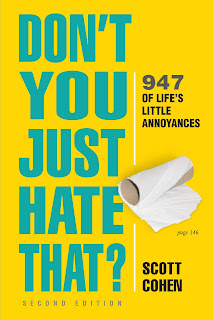 Don't You Just Hate That? 2nd Edition: 947 of Life's Little Annoyances