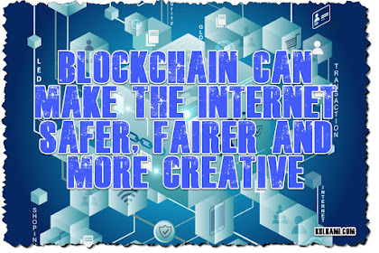 Blockchain can make the Internet safer, fairer and more creative