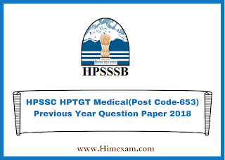 HPSSC HPTGT Medical(Post Code-653) Previous Year  Question Paper 2018