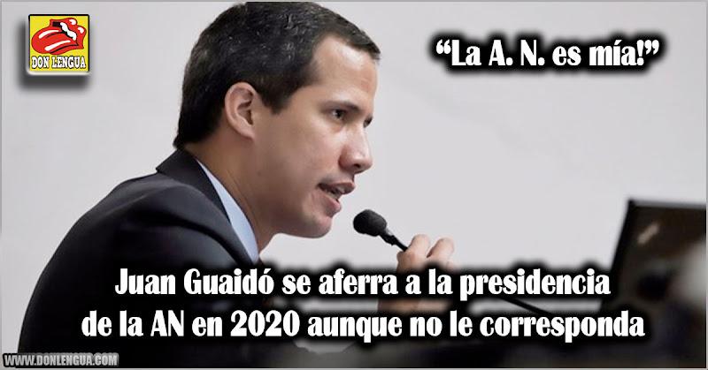 Juan Guaidó se aferra a la presidencia de la AN en 2020 aunque no le corresponda