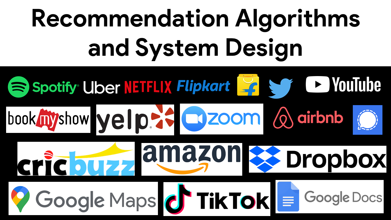 Recommendation Algorithms & System Designs of YouTube, Spotify, Airbnb, Netflix, Uber And Other Giants