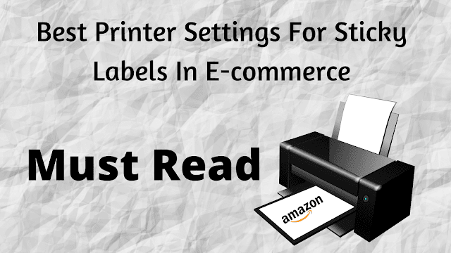 Best Printer Settings For Sticky Labels In E-commerce