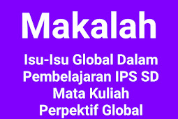 Isu-Isu Global Dalam Pembelajaran IPS SD Mata Kuliah Perpektif Global