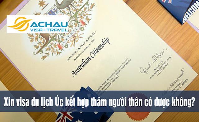 Xin visa du lịch Úc kết hợp thăm người thân có được không?
