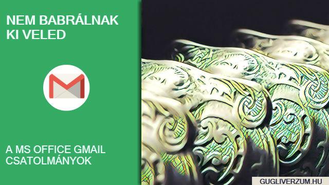Így nyitsd meg, vagy töltsd le a Gmailben kapott Word és Excel csatolmányokat