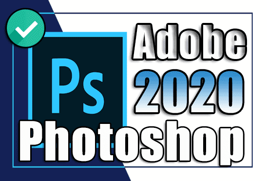 تحميل فوتوشوب Adobe Photoshop 2020 v21.2.3.308 اخر اصدار مفعل مدى الحياة