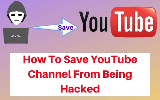 youtube channel hack hone se kaise bachaye, hackers se youtube channel ko secure kaise kare