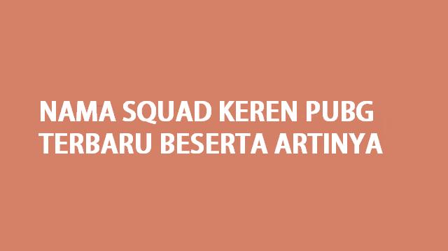 Nama Squad Keren PUBG