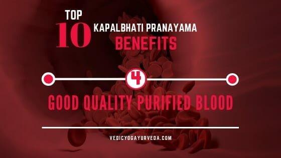 टॉप १० कपालभात प्राणायाम फायदे- चांगले प्रतीचे शुद्ध रक्त