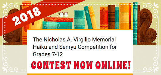 The Nicholas A. Virgilio Memorial Haiku and Senryu Competition for USA Grades 7-12 - Children - youngsters - young adults- teenagers