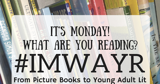 It's Monday! What Are You Reading? 1/16/2017