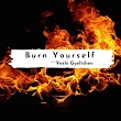 Burn Yourself | English Short poems | Written By Yeshi Gyeltshen
