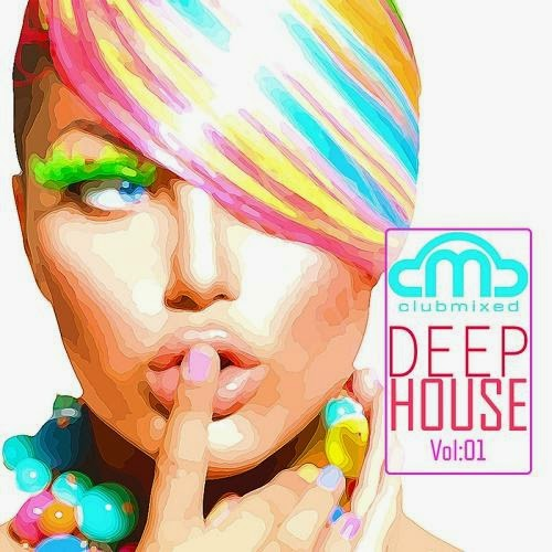 Clubmixed Deep House Vol 1.2014