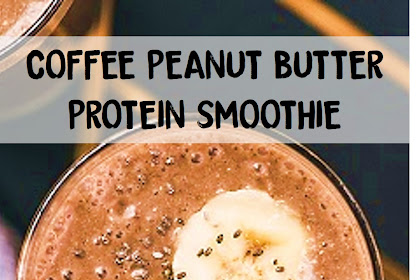 COFFEE PEANUT BUTTER PROTEIN SMOOTHIE