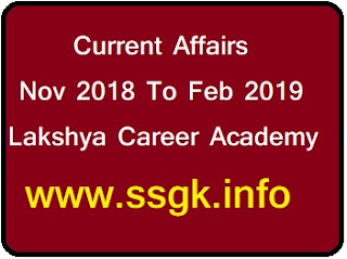 Current Affairs Nov 2018 To Feb 2019 Lakshya Career Academy
