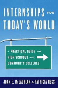 Internships for Today's World A Practical Guide for High Schools and Community Colleges