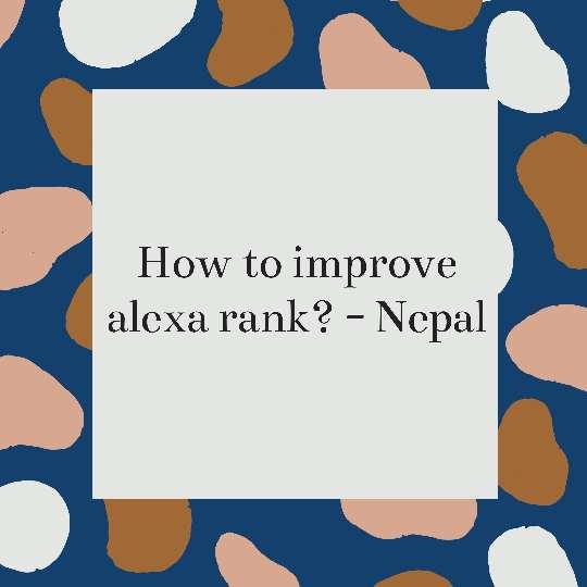 How to improve alexa rank? - Nepal