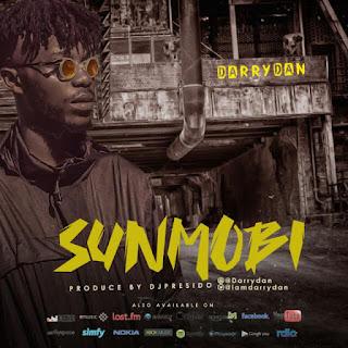 Sunmobi track by Darrydan - www.naijamedialog.com.ng