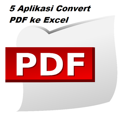 5 aplikasi Convert PDF Ke excel