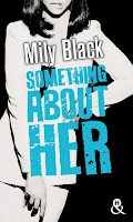 https://www.lesreinesdelanuit.com/2019/07/something-about-her-de-mily-black.html