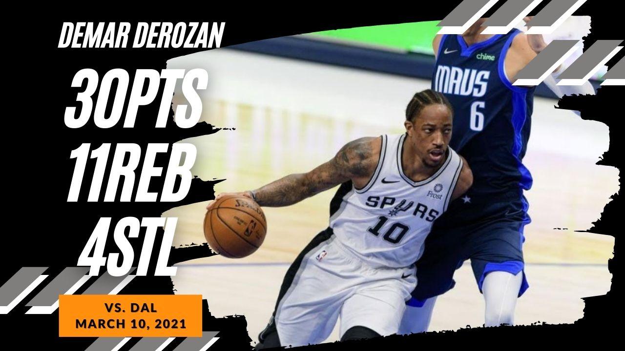 DeMar DeRozan 30pts 11reb 4stl vs DAL | March 10, 2021 | 2020-21 NBA Season