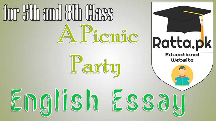 A Picnic Party English Essay for 5th and 8th Class