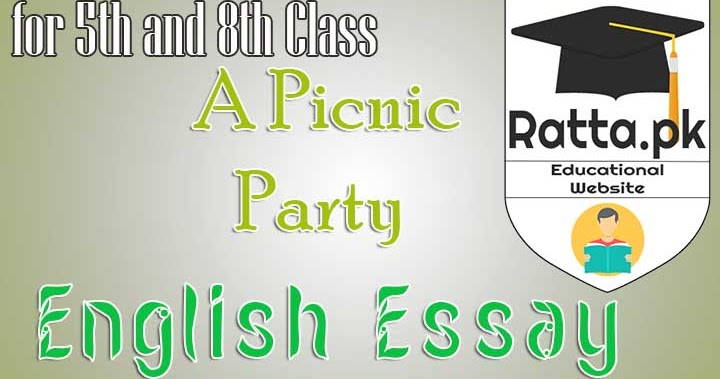 a picnic party essay in english for 2nd year My first day at college essay for 2nd year quotes pak education info a picnic party essay for f fsc b bsc kips 2nd year english essay notes 2017 pdf top.