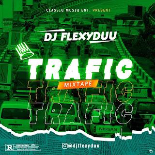 [MIXTAPE] DJ FLEXYDUU - TRAFIC JAM MIXTAPE